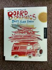 INSIDE THE WORLD OF BOARD GRAPHICS: Skate, Surf, Snow- Raye & Strassburger*RARE!