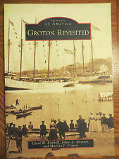 Images of America  Groton Revisited [CT]