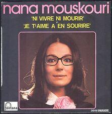 NANA MOUSKOURI NI VIVRE NI MOURIR 45T SP 1973 PHILIPS 6010.085