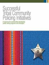 Successful Tribal Community Policing Initiatives: a Resource for Communities...