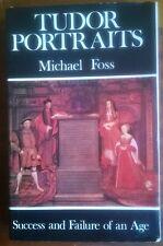 Tudor Portraits by Michael Foss (Hardback in Dustwrapper, 1973)