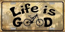 Life Is Good Novelty Metal License Plate