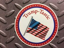 TRUMP-TASTIC Supporting Donald Trump as President, Car Van, Truck, Sticker Decal