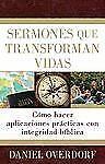 Sermones Que Transforman Vidas : Cómo Hacer Aplicaciones Prácticas Con...