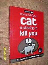 Matthew Inman ~ How to Tell If Your Cat Is Plotting Tol Kill You  ~ Book