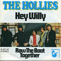 "* HOLLIES - 7"" Hey Willy / Row The Boat Together (D,Hansa,1971)"