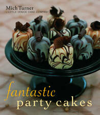 Fantastic Party Cakes: A Step-By-Step Guide to Designing and Decorating Spectacu