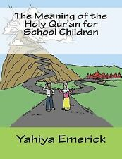 The Meaning of the Holy Qur'an for School Children by Yahiya Emerick - 10 copies
