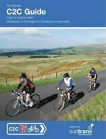The Ultimate C2C Guide Coast to Coast by Bike: Whitehavenor Wor... 9781901464306