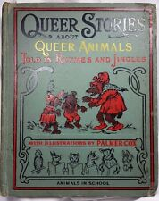 QUEER STORIES QUEER ANIMALS PALMER COX HORACE C FRY 1905 NATIONAL PUBLISHING