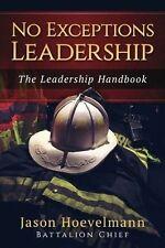 No Exceptions Leadership The Leadership Handbook Paperback by Jason M Hoevelmann