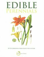 Edible Perennials : 50 Top Perennials from Plants for a Future, Paperback by ...