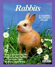 Rabbits: How to Take Care of Them and Understand T