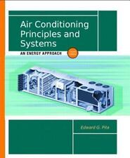 Air Conditioning Principles and Systems: An Energy Approach (4th Edition) by Pi