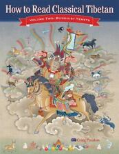 How to Read Classical Tibetan by Tson-kha-pa Blo-bzan-grags-Pa and Craig Preston