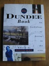 Dundee Scotland: Billy Kay 'The Dundee Book, an anthology'1990 history geography