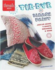 Tie-Dye & Bleach Paint: Jazz Up Jeans, T-Shirts, Sneakers & More (Paperback or S