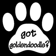 "Got Goldendoodle Dog Animal Pet Doggie Paw Print Vinyl Decal Sticker White 5""x5"""