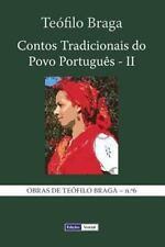 Contos Tradicionais Do Povo Portugu�s - II by Te�filo Braga (2013, Paperback)