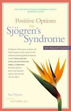Positive Options for Sjögren's Syndrome : Self-Help and Treatment by Sue...