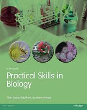 Practical Skills in Biology by Allan Jones, Rob Reed, Jonathan Weyers...