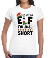 I'M NOT AN ELF I'M JUST SHORT WOMENS FUNNY FESTIVE CHRISTMAS T-SHIRT