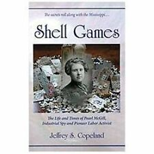 Shell Games : The Life and Times of Pearl Mcgill, Industrial Spy and Pioneer;PB