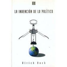 La Invencion de lo Politico: Para Una Teoria de la Modernizacion Reflexiva by...
