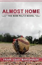 Almost Home : The New Paltz Novel by Frank Marcopolos (2015, Paperback)