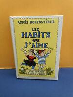 """Agnès ROSENSTIEHL : LES HABITS QUE J'AIME - """"Cyclopédie"""" LAROUSSE"""
