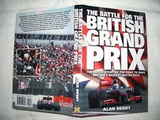ALAN HENRY, THE BATTLE FOR THE BRITISH GRAND PRIX, HAYNES PUB 1ST EDITION 2010