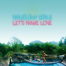 Brazilian Girls-Let 's Make Love CD NEUF