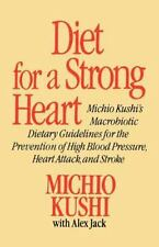 Diet for a Strong Heart: Michio Kushi's Macrobiotic Dietary Guidlines for the Pr