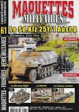 MAQUETTES MILITAIRES MAGAZINE N° 61 / LE SD.KFZ 251/1 AUSF D - LE SHERMAN M4A3