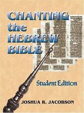 Chanting the Hebrew Bible by Joshua R. Jacobson (2005, Paperback, Student...