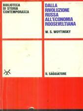 DALLA RIVOLUZIONE RUSSA ALL'ECONOMIA ROOSEVELTIANA  WOYTINSKY W. S.