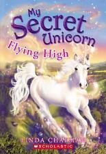 Flying High (My Secret Unicorn) by Linda Chapman