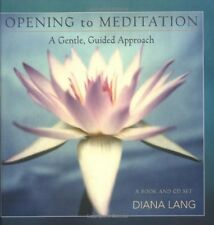 Opening to Meditation: A Gentle, Guided Approach (Book & CD) by Diana Lang