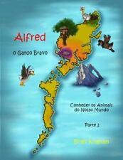Alfred o Ganso Bravo: Alfred o Ganso Bravo - Conhecer Os Animais Do Nosso...