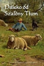 NEW Daleko od Szalony Tlum: Far from the Madding Crowd (Polish edition)