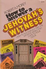How to Answer a Jehovah's Witness by Robert A. Morey (1980, Paperback)