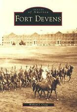 Images of America: Fort Devens by William J. Craig (2004, Paperback)