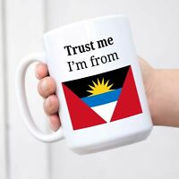 Trust Me I'm From Antigua And Barbuda Mug White Coffee Cup - Funny Novelty Gift