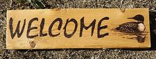 HANDMADE WELCOME SIGN WITH LOON BURNED ON RECLAIMED WOOD - ONE OF A KIND!