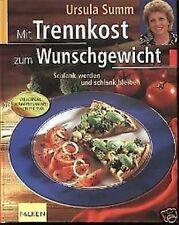 Ursula Summ - Mit Trennkost zum Wunschgewicht