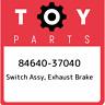 84640-37040 Toyota Switch assy, exhaust brake 8464037040, New Genuine OEM Part