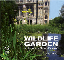Wildlife Garden: At the Natural History Museum by Roy Vickery (Hardback, 2004)