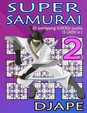 Super Samurai Sudoku: Super Samurai : 65 Overlapping Puzzles, 13 Grids In 1!...