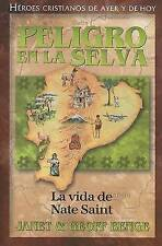 Peligro En La Selva: Nate Saint (Heroes Cristianos De Ayer Y De Hoy) (Spanish Ed