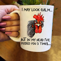 May Look Calm In My Head I've Pecked You 3 Times Chicken 11oz 15oz Coffee Mug